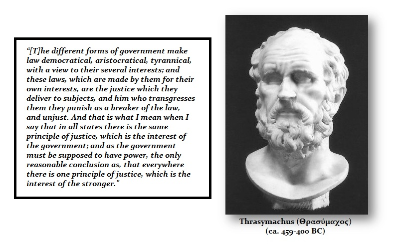 thrasymachus views on justice October 2nd, 2012 thrasymachus view of justice, dissected and criticised this article is based on thrasymachus argument about justice he states that.